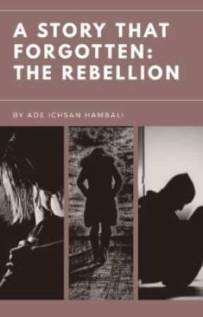 A Story that forgotten: The Rebellion by Oxxygenn_ID