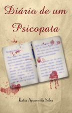 Diário de um Psicopata by Katia_sjc
