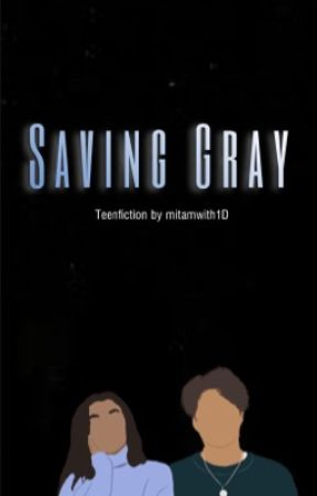Saving Gray by mitamwith1d
