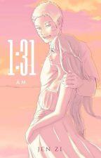 1:31 AM by Jen-Zi