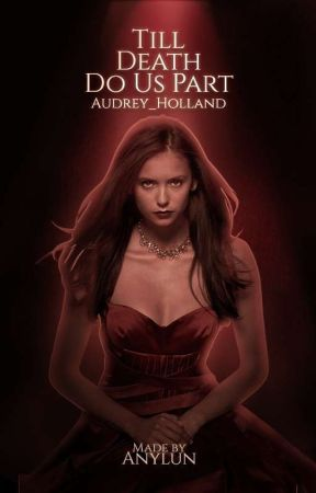 TILL DEATH DO US PART   (interview with the vampire.)  [ON HOLD] by Audrey_Holland