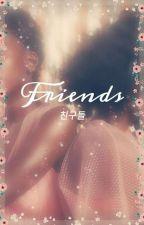 Friends|친구들 by BlackGodess__
