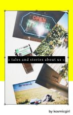 tales and stories about us » |l. s. au| by kosmicgirl