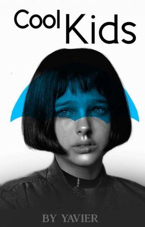 Cool Kids★彡número cinco彡★ by -Yavier