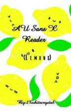 Au Sans X Reader lemons by 23whitecrystal