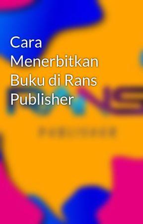 Cara Menerbitkan Buku di Rans Publisher by RansPublisher