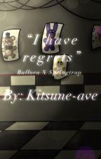 "   ""I have regrets""    Ballora x Springtrap    by Kitsune-ave"