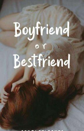 Boyfriend or Bestfriend by scarletlights