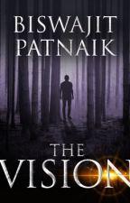 THE VISION by Patnaik87