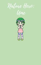 Nature Hero: Ume by pearlrose2324