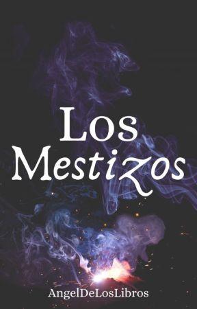 Los Mestizos II by AngelDeLosLibros