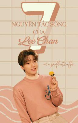 [Shortfic SEVENTEEN] 7 Nguyên Tắc Sống Của Lee Chan.
