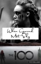 When Ground Met Sky by Clexa_is_weakness
