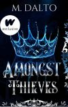 Amongst Thieves | #Wattys2021 cover
