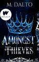 Amongst Thieves | #Wattys2021 by druidrose
