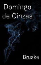 Domingo de Cinzas by LuizFilipeBruske