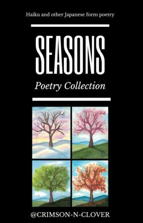 Seasons | A Collection of Haiku Poetry by Crimson-n-Clover