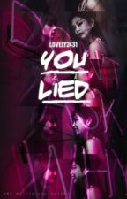 You Lied ✔️ by lovely2431