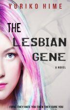 The Lesbian Gene (Lesbian, Gay, GirlxGirl) by YurikoHime