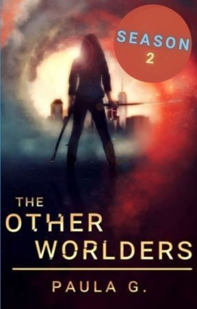 The Otherworlders (Season 2) - Free While It's Being Written! by paulapdx