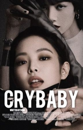 CRYBABY ➳ Jenlisa✔️ by spicywaad
