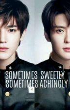 Sometimes Sweetly, Sometimes Achingly by dimpled_woojae