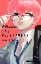 Reincarnated as the Villainess' Brother by MochiiPen