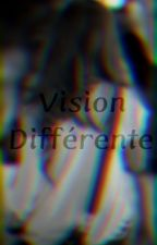 Vision différente by SombreFlamme