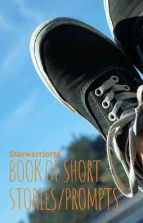 Book of Short Stories/Prompts by Starwarrior56