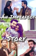 An Imperfect Story ||✔️|| by LunchbirdS