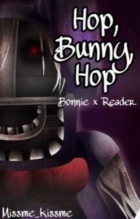 Hop, Bunny, Hop (Bonnie x Reader FNaF) by pastelkitty69