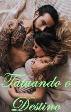 Tatuando o Destino by GSweaterWeather
