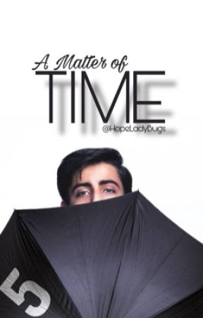 A Matter of Time || No. 5  by HopeLadybugs