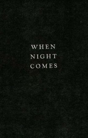 When Nights Comes  by iinfernoo