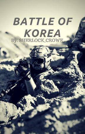 Battle of Korea {REVISING} by Sherlock_Crowe
