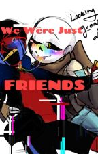 We were just friends by TheCrystalcomet