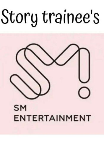 Story Trainee's Of |SMent|✓