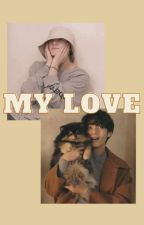 ~ My Love ~ by 0BangtanTae0