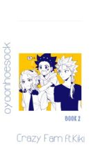 CrAzy fAm ft. You & Kiki    Beyblade bois book 2 by hanmashuji23