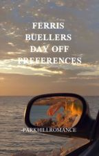 ferris buellers day off preferences  by -parkhillromance