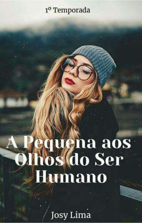 REVISAO:A Pequena aos Olhos do Ser Humano (1°Temporada)  by JosyLima722