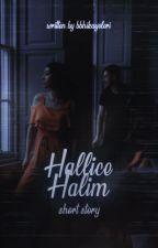 bbhikayeleri tarafından yazılan HALLİCE HALİM ✔ adlı hikaye
