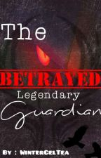 The Betrayed Legendary Guardian [Pokémon] {Completed} by WinterCT