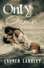 Only Ocean by loualou19