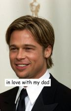 in love with my dad by yeeheefics