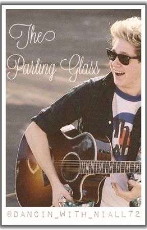 The Parting Glass by Dancin_with_niall72