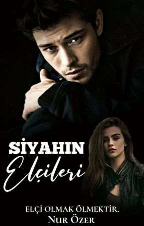 SİYAHIN ELÇİLERİ(+18) by itimat-