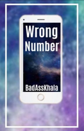 Wrong Number by BadAssKhala