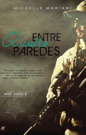 [DEGUSTAÇÃO] Entre Quatro Paredes - SÉRIE HERÓIS #2 by micamarianisc