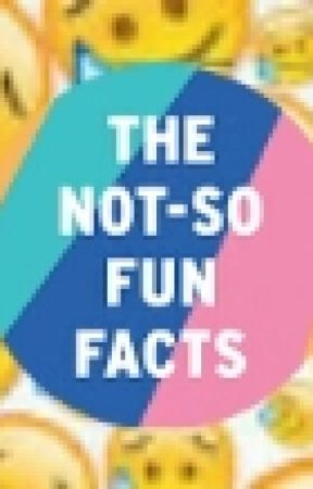•The Not-So Fun Facts• by OofJelly